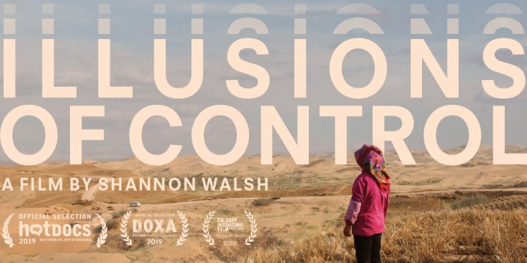 Film Production Professor Shannon Walsh's Feature Documentary, Illusions of Control, screenings across Canada!